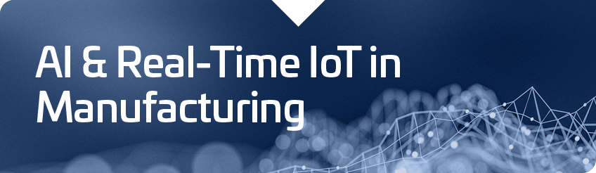 AI & Real-Time IoT in Manufacturing